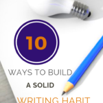 Build a solid daily writing habit