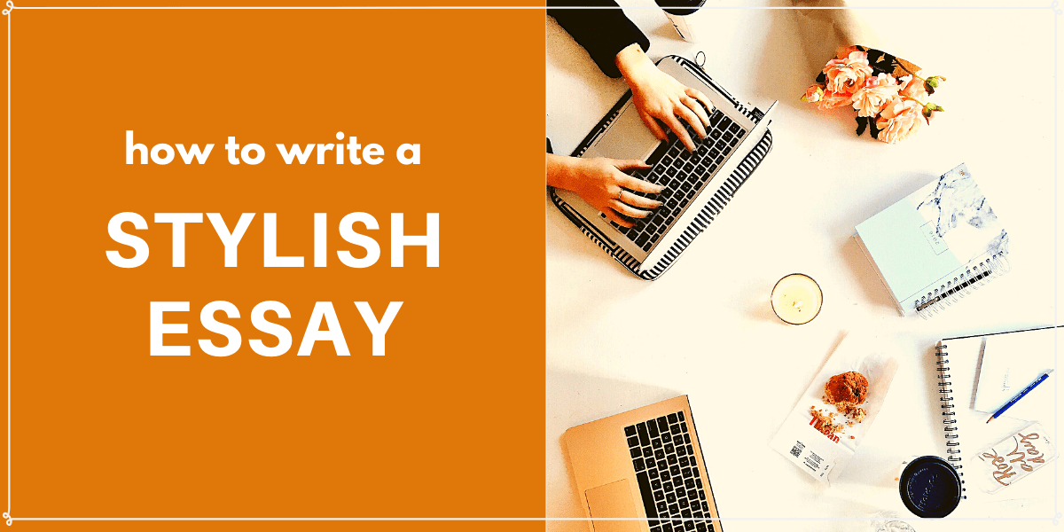 how to write a stylish essay