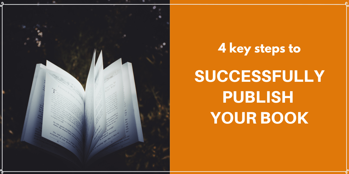 4 key steps to successfully publish your book